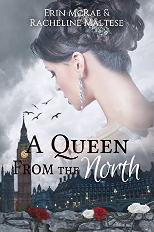 A Queen From The North by Erin McRae and Racheline Maltese