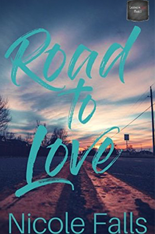 Road to Love by Nicole Falls