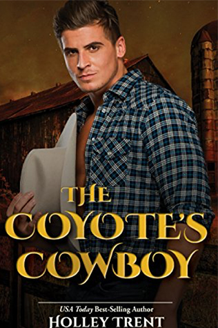 The Coyote's Cowboy by Holley Trent