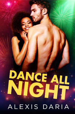 Dance All Night by Alexis Daria