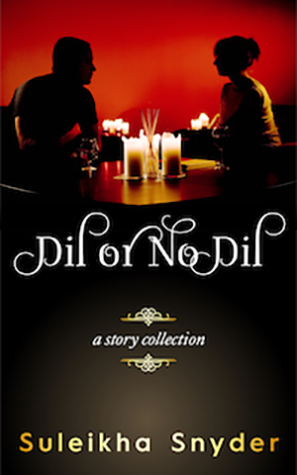 Dil or No Dil by Suleikha Snyder