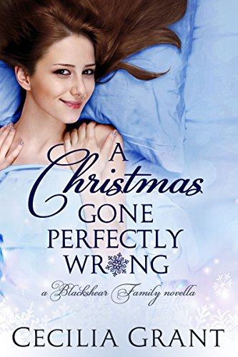 A Christmas Gone Perfectly Wrong by Cecila Grant