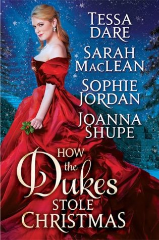 How The Dukes Stole Christmas by Tessa Dare, Sarah MacLean, Sophie Jordan, and Joanna Shupe