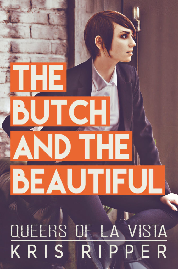 The Butch and the Beautiful by Kris Ripper