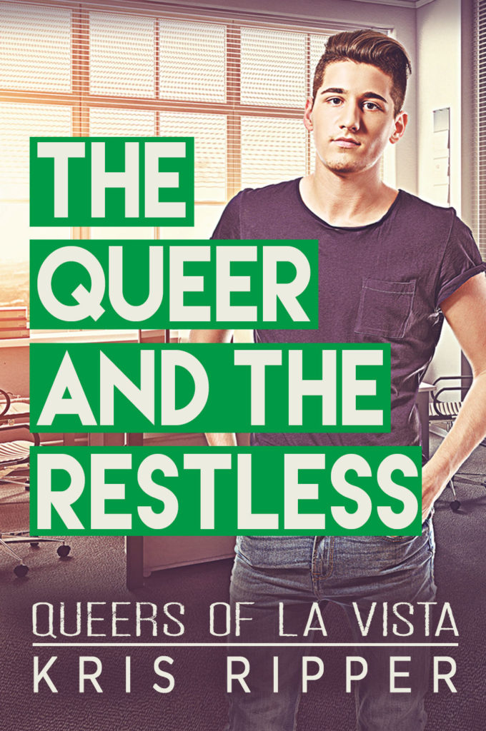 The Queer and the Restless by Kris Ripper