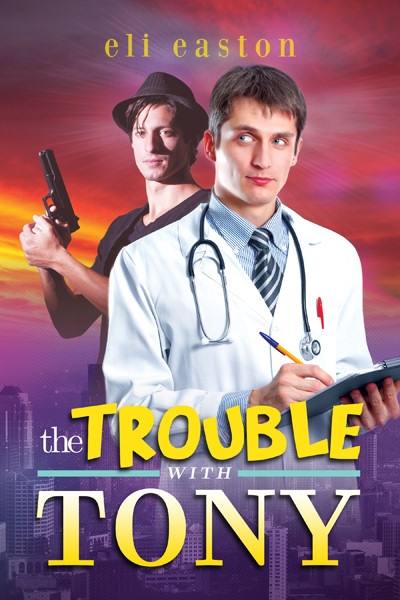 The Trouble With Tony by Eli Easton