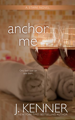 Anchor Me by J. Kenner