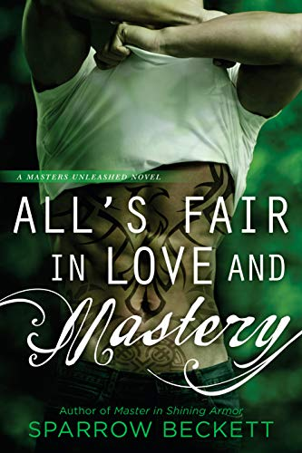 All's Fair in Love and Mastery by Sparrow Beckett