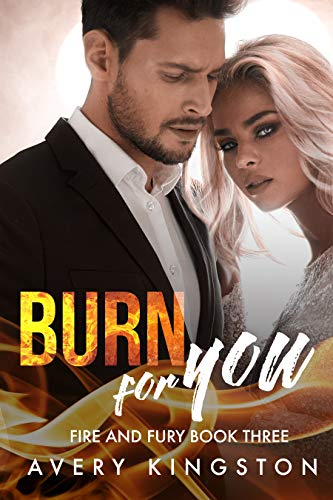 Burn For You by Avery Kingston