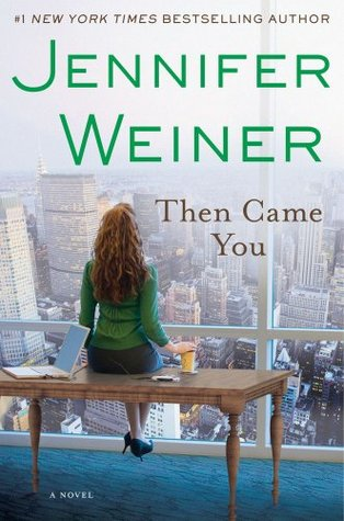 Then Came You by Jennifer Weiner