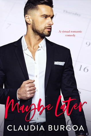 Maybe Later by Claudia Y. Burgoa