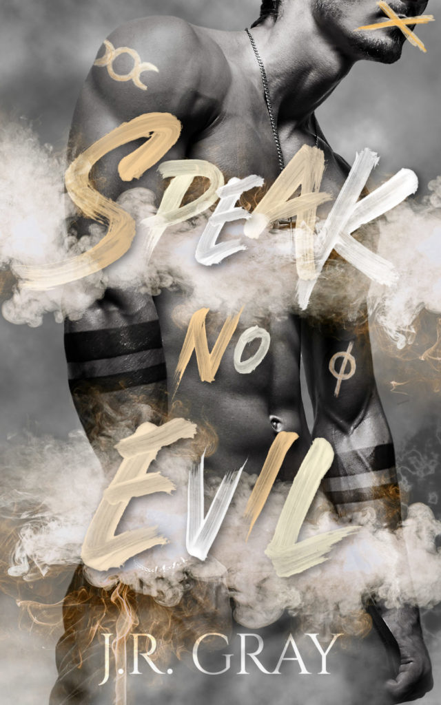 Speak No Evil by J.R. Gray