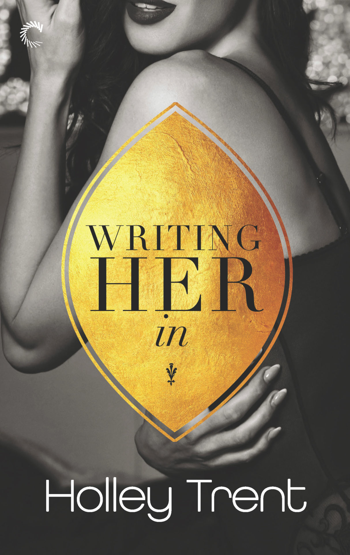 Writer Her In by Holley Trent