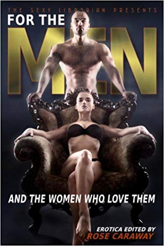 For The Men by Rose Caraway