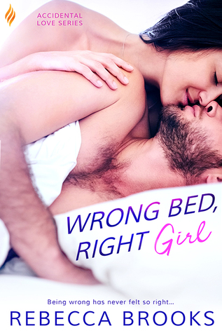 Wrong Bed, Right Girl by Rebecca Brooks