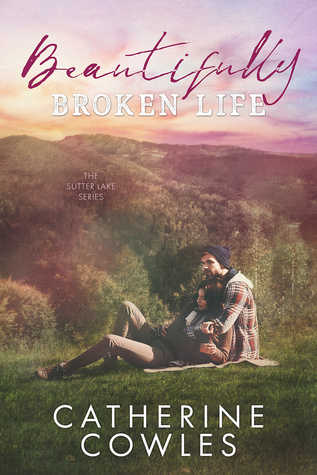 Beautifully Broken Life by Catherine Cowles