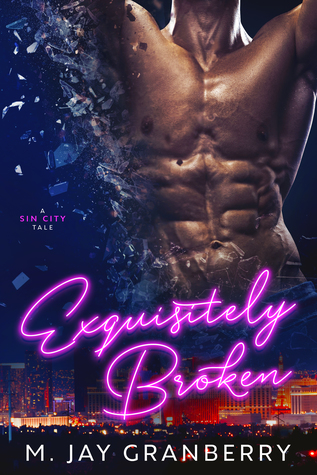 Exquisitely Broken by M. Jay Granberry