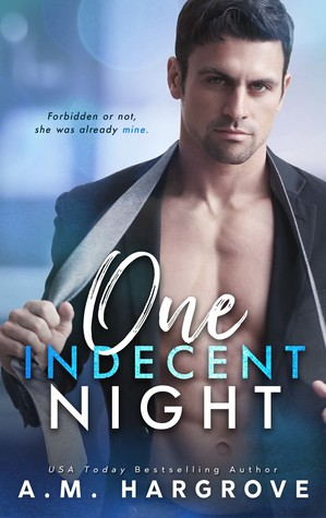 One Indecent Night by A.M. Hargrove