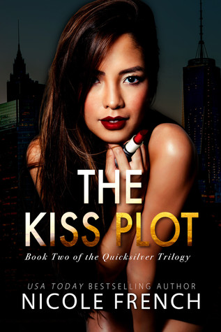 The Kiss Plot (Quicksilver, #2) by Nicole French