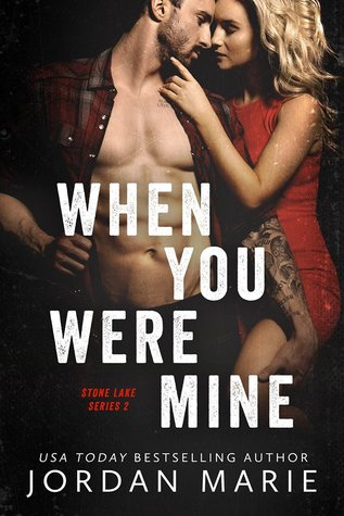 When You Were Mine (Stone Lake #2 ) by Jordan Marie