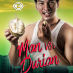 Man vs. Durian by Jackie Lau