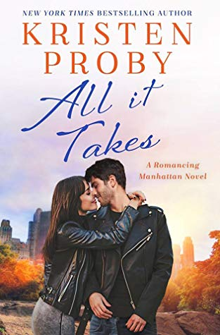 All It Takes (Romancing Manhattan #2) by Kristen Proby