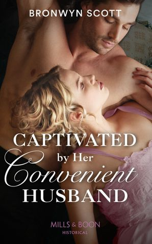 Captivated by Her Convenient Husband by Bronwyn Scott