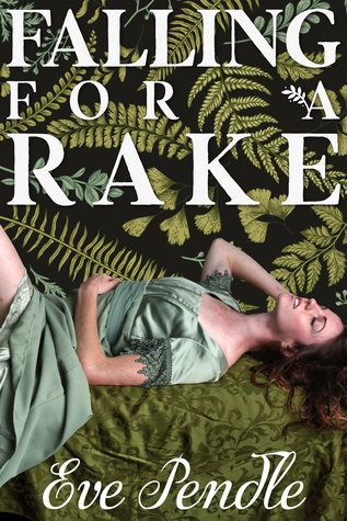 Falling for a Rake by Eve Pendle
