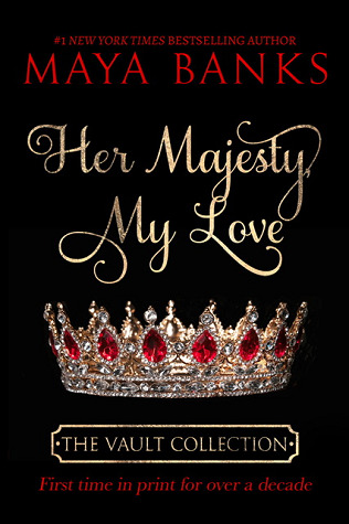 Her Majesty, My Love by Maya Banks