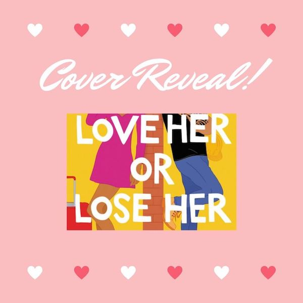 Love Her or Lose Her Cover Reveal