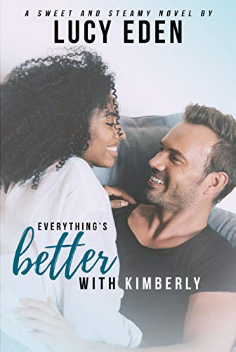 Everything's Better with Kimberly by Lucy Eden