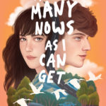 As Many Nows As I Can Get by Shana Youngdahl