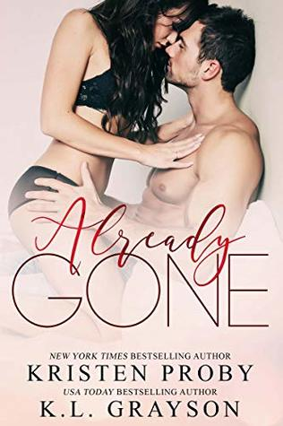 Already Gone by Kristen Proby andK.L. Grayson