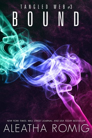 Bound (Tangled Web #3) by Aleatha Romig