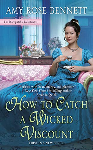 How to Catch a Wicked Viscount by Amy Rose Bennett