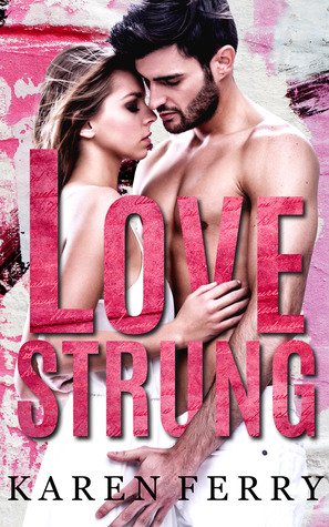 Lovestrung by Karen Ferry