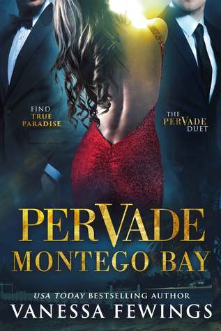 Pervade Montego Bay (Pervade Duet #2) by Vanessa Fewings