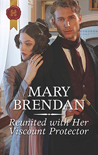 Reunited with Her Viscount Protector by Mary Brendan