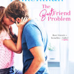 The Best Friend Problem by Mariah Ankenman