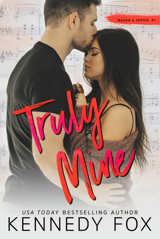 Truly Mine (Mason & Sophie duet #1) by Kennedy Fox