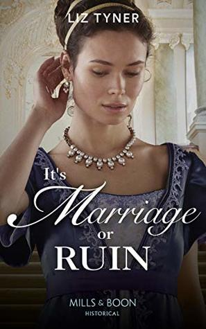 It's Marriage or Ruin by Liz Tyner