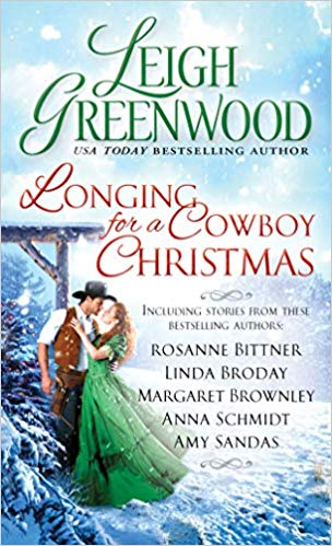 Longing for a Cowboy Christmas by Leigh Greenwood Rosanne Bittner, Linda Broday, Margaret Brownley, Anna Schmidt and Amy Sandas