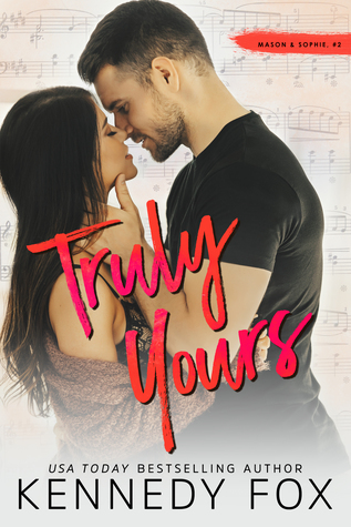 Truly Yours: Mason & Sophie (Roommate duet #4) by Kennedy Fox