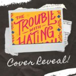 The Trouble With Hating You Cover Reveal