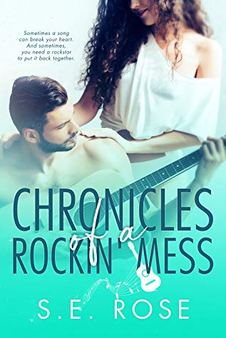 Chronicles of a Rockin' Mess by S.E. Rose (Oct. 1)