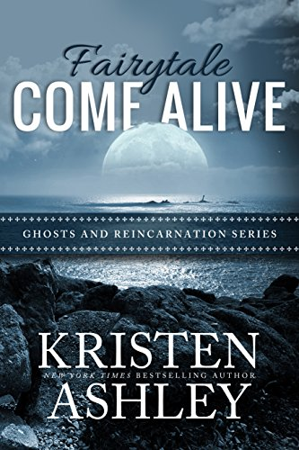 Fairytale Come Alive by Kristen Ashley