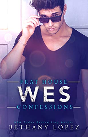 Frat House Confessions: Wesby Bethany Lopez