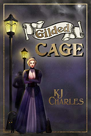 Gilded Cage by KJ Charles