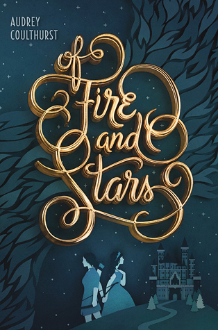 Of Fire and Stars by Audrey Colthurst