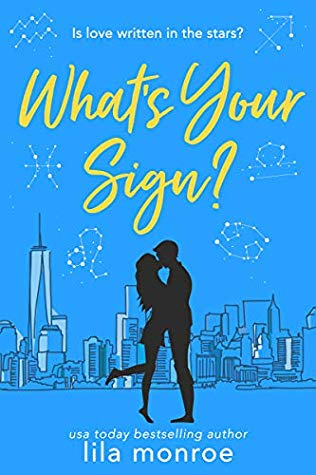 What's Your Sign? by Lila Monroe